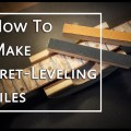 how to make your own fret-leveling file
