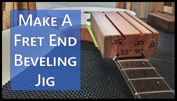 how-to-make-a-fret-end-beveling-file