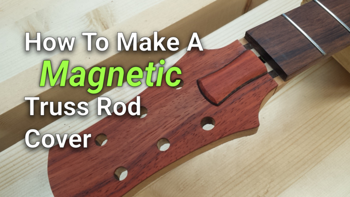 how-to-make-a-magnetic-truss-rod-cover-700x400-web