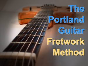portland-guitar-fretwork-method